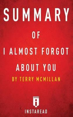 Summary of I Almost Forgot about You  You by Terry McMillan - Includes Analysis
