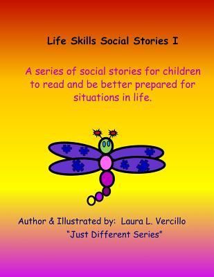 Life Skills Social Stories I  A Series of Social Stories for Children to Read to Be Better Prepared for Situations in Life.