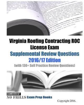 Virginia Roofing Contracting Roc License Exam Supplemental Review Questions 2016-2017