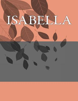 Isabella  Personalized Journals - Write in Books - Blank Books You Can Write in
