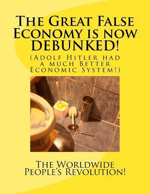 The Great False Economy Is Now Debunked!
