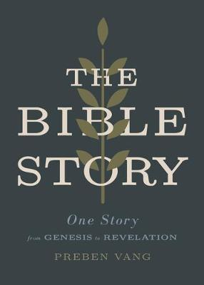 The Bible Story  One Story from Genesis to Revelation