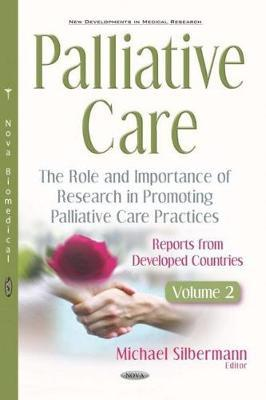 Palliative Care  The Role and Importance of Research in Promoting Palliative Care Practices Reports from Developed Countries. Volume 2