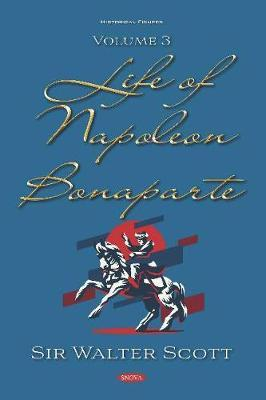 Life of Napoleon Bonaparte. Volume III