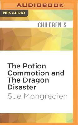 The Potion Commotion and the Dragon Disaster
