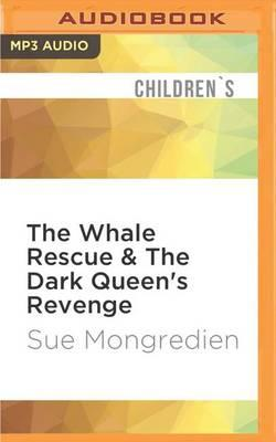 The Whale Rescue & the Dark Queen's Revenge