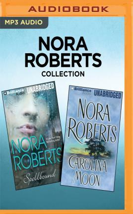 Nora Roberts Collection: Spellbound & Carolina Moon