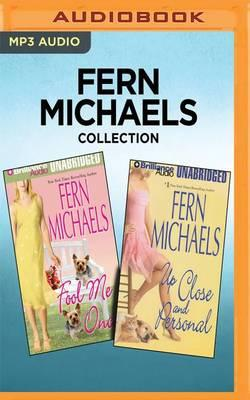 Fern Michaels Collection: Fool Me Once & Up Close and Personal
