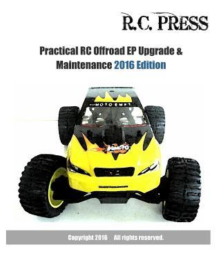 Practical RC Offroad EP Upgrade & Maintenance 2016