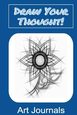 Draw Your Thought! Art Journals