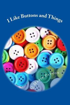 I Like Buttons and Things : Buttons and Stories