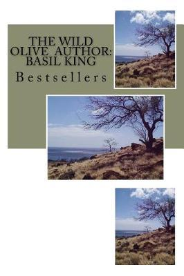 The Wild Olive Author  Basil King Bestsellers