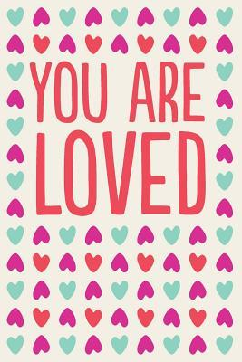 You Are Loved Inspirational Journal
