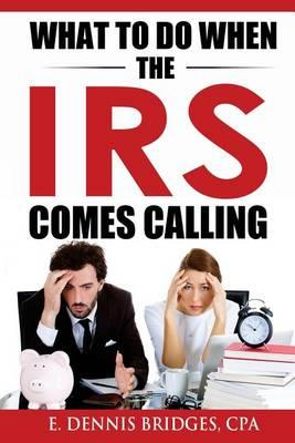 :What to Do When the IRS Comes Calling