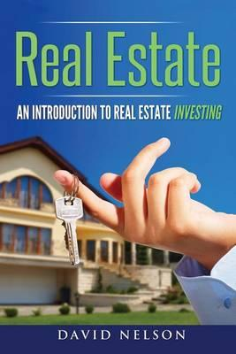 Real Estate Investing: An Introduction to Real Estate Investing