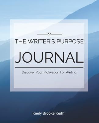 The Writer's Purpose Journal