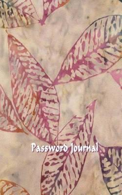 Password Journal : My Discreet Password Journal (Lacy Leaves)