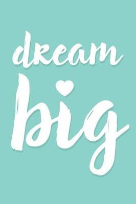 Dream Big Inspirational Journal, Turquoise