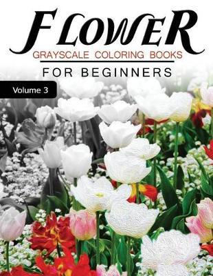 Flower Grayscale Coloring Books for Beginners