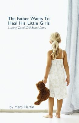 The Father Wants to Heal His Little Girls  Letting Go of Childhood Scars