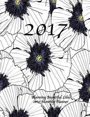Blooming Beautiful Lilies 2017 Monthly Planner