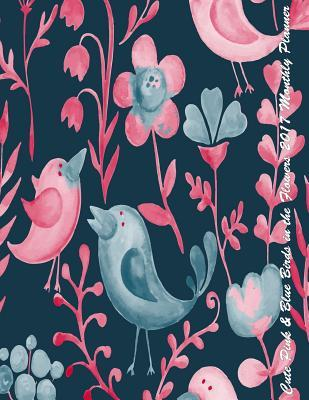 Cute Pink & Blue Birds in the Flowers 2017 Monthly Planner