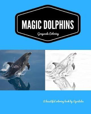 Magic Dolphins Grayscale Coloring Book