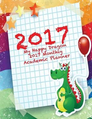 2017 My Happy Dragon 2017 Monthly Academic Planner
