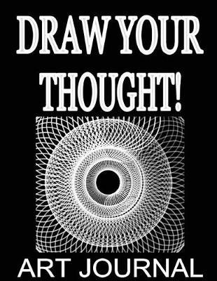 Draw Your Thought! Art Journal