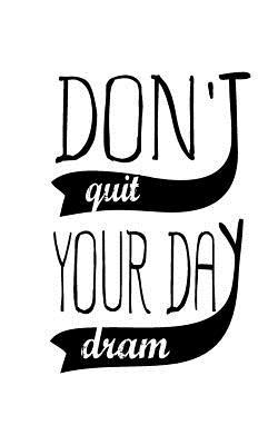 Don't Quit Your Day Dream, No Line Notebook, Small Journal, 150p, 5x8  Motivational and Inspirational Journal Notebook Collection