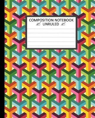 Unruled Composition Notebook. Colorful Abstract Isometric 3d Pattern