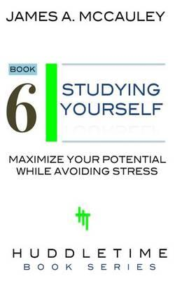 Study Yourself  Maximize Your Potential While Avoiding Stress