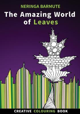The Amazing World of Leaves