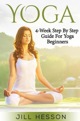 Yoga : 4-Week Step by Step Guide for Beginners