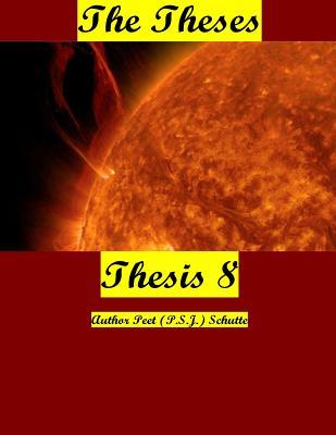 The Theses Thesis 8 : The Theses as Thesis 8