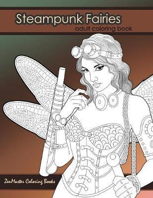 Steampunk Fairies Adult Coloring Book