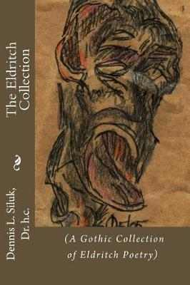 The Eldritch Collection  (A Gothic Collection of Eldritch Poetry)