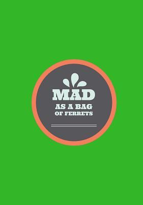 Mad As a Bag Ferrets Journal