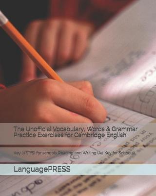 The Unofficial Vocabulary, Words & Grammar Practice Exercises for Cambridge English