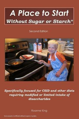 A Place to Start Without Sugar or Starch : Second Edition