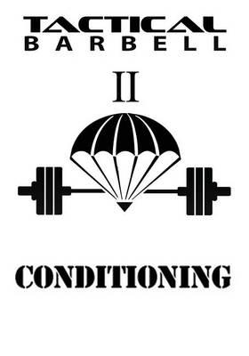 Tactical Barbell 2 : Conditioning
