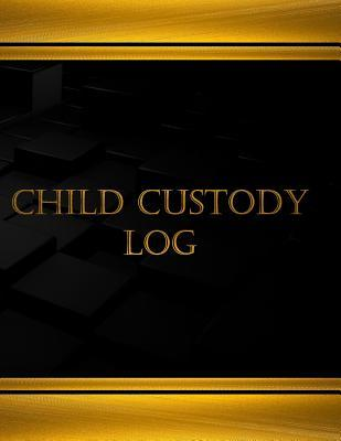 Child Custody Log (Journal, Log Book - 125 Pgs, 8.5 X 11 Inches : Child Custody Log (Journal, Log Book - 125 Pgs, 8.5 X 11 Inches