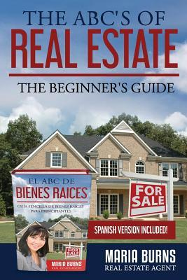 The ABCs of Real Estate: The Beginner's Guide