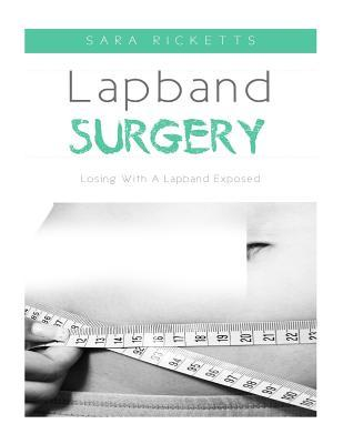 Lapband Surgery : Losing with a Lapband Exposed