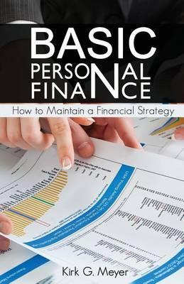 Basic Personal Finance: How to Maintain a Financial Strategy