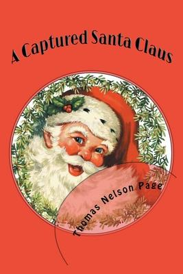 A Captured Santa Claus (Illustrated Edition)