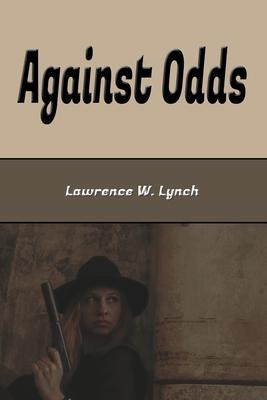 Against Odds (Illustrated Edition) : A Detective Story