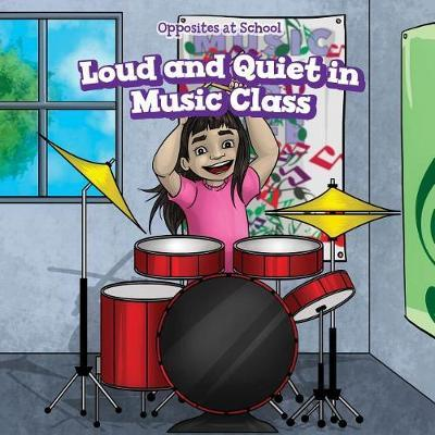 Loud and Quiet in Music Class