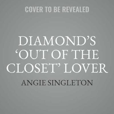 """Diamond's """"out of the Closet"""" Lover"""