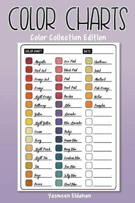 Color Charts : Color Collection Edition: 50 Color Charts to record your color collection all in one place
